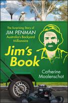 Jim's Book: The Surprising Story of Jim Penman -Australia's Backyard Millionaire