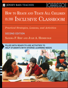 How To Reach and Teach All Children in the Inclusive Classroom: Practical Strategies, Lessons, and Activities, Second Edition