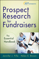 Prospect Research for Fundraisers: The Essential Handbook (AFP Fund Development Series)