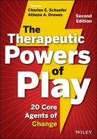 The Therapeutic Powers of Play:  20 Core Agents of Change, Second Edition