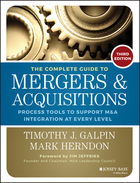 The Complete Guide to Mergers and Acquisitions: Process Tools to Support M&A Integration at Every Level, Third Edition