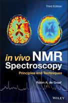 In Vivo NMR Spectroscopy - Principles andTechniques 3e