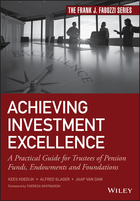 Achieving Investment Excellence - A PracticalGuide for Trustees of Pension Funds, Endowmentsand Foundations