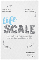 Lifescale: How to Live a More Creative,Productive, and Happy Life