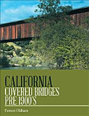 California Covered Bridges Pre 1900?s