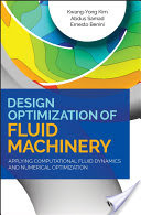 Design Optimization of Fluid Machinery: Applying Computational Fluid Dynamics and Numerical Optimiza