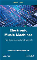 Electronic Music Machines - The New MusicalInstruments
