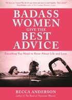 Badass Women Give the Best  Advice