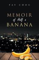 Memoir of Half a Banana