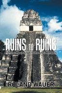 Ruins to Ruins