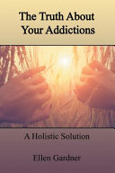 The Truth About Your Addictions