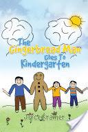 The Gingerbread Man Goes To Kindergarten