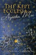 The Kept Ecclesia of Agatha Moi