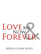 Love Me Now and Forever