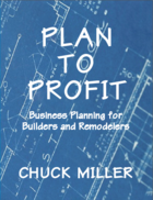 Plan to Profit: Business Planning for Builders and Remodelers