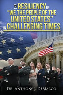 The Resiliency of We the People of the United States in Challenging Times