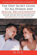The Deep Secret Guide to All Human and Sexual Relationships