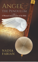 Angel and the Pendulum: A Woman's Interpretation of the Bible