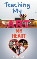 Teaching My Art; My Heart