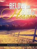 Below the Rim of Heaven