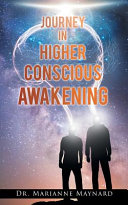 Journey in Higher Conscious Awakening