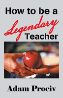 How to be a Legendary Teacher