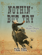 Nothin' But Try the Shane Drury Story