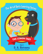 The Lemon Tart :The Art of Early Learning Series : Book 3 of 5