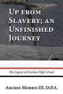 Up from Slavery; an Unfinished Journey