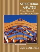 Structural Analysis:Using Classical and MatrixMethods, Fourth Edition