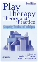 Play Therapy Theory and Practice: Comparing Theories and Techniques, Second Edition