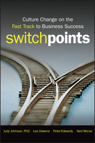 SwitchPoints: Culture Change on the Fast Track toBusiness Success
