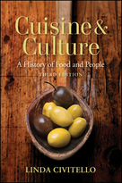 Cuisine and Culture: A History of Food and People, Third Edition