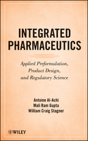 Integrated Pharmaceutics: Applied Preformulation,Product Design, and Regulatory Science