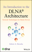 An Introduction to the DLNA (R) Architecture:Network Technologies for Media Devices