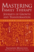 Mastering Family Therapy: Journeys of Growth and Transformation, Second Edition