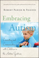 Embracing Autism:Connecting and Communicating with Children in the Autism Spectrum