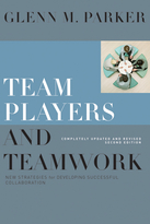 Team Players and Teamwork: New Strategies forDeveloping Successful Collaboration, Second Edition