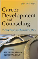 Career Development and Counseling: Putting Theoryand Research to Work, Second Edition