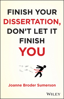 Finish Your Dissertation, Don't Let It Finish You!
