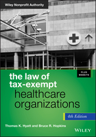 The Law of Tax-Exempt Healthcare Organizations, Fourth Edition + Website