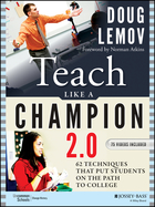 Teach Like a Champion 2.0: 62 Techniques that PutStudents on the Path to College