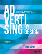 Advertising by Design: Generating and Designing Creative Ideas across Media, Third Edition