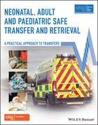 Neonatal, Adult and Paediatric Safe Transfer andRetrieval - A Practical Approach to Transfers