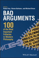 Bad Arguments - 100 of the Most ImportantFallacies in Western Philosophy
