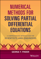 Numerical Methods for Solving Partial Differential Equations: A Comprehensive Introduction for Scientists and Engineers