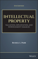 Intellectual Property, Fifth Edition: Valuation, Exploitation, and Infringement Damages