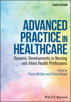Advanced Practice in Healthcare - DynamicDevelopments in Nursing and Allied HealthProfessions, 4th Edition