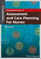 Fundamentals of Assessment and Care Planning forNurses
