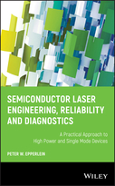 Semiconductor Laser Engineering, Reliability andDiagnostics - A Practical Approach to High Powerand Single Mode Devices